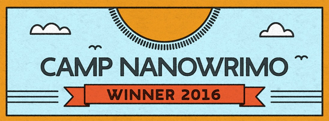 Won Camp NaNoWriMo in April and July